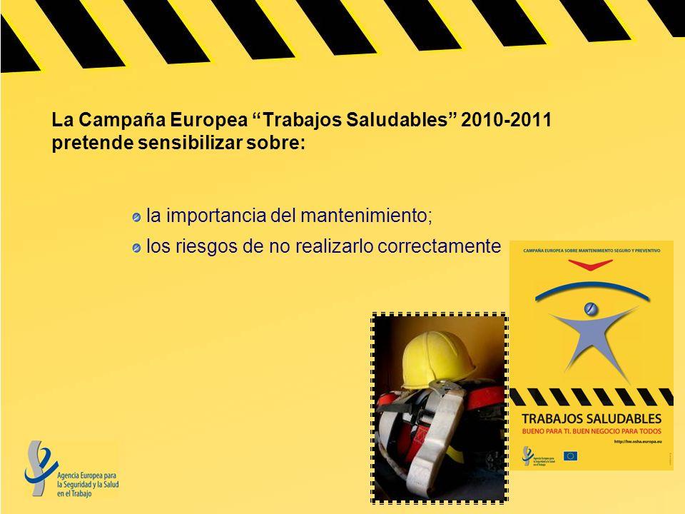La Campaña Europea Trabajos Saludables 2010-2011 pretende sensibilizar sobre: