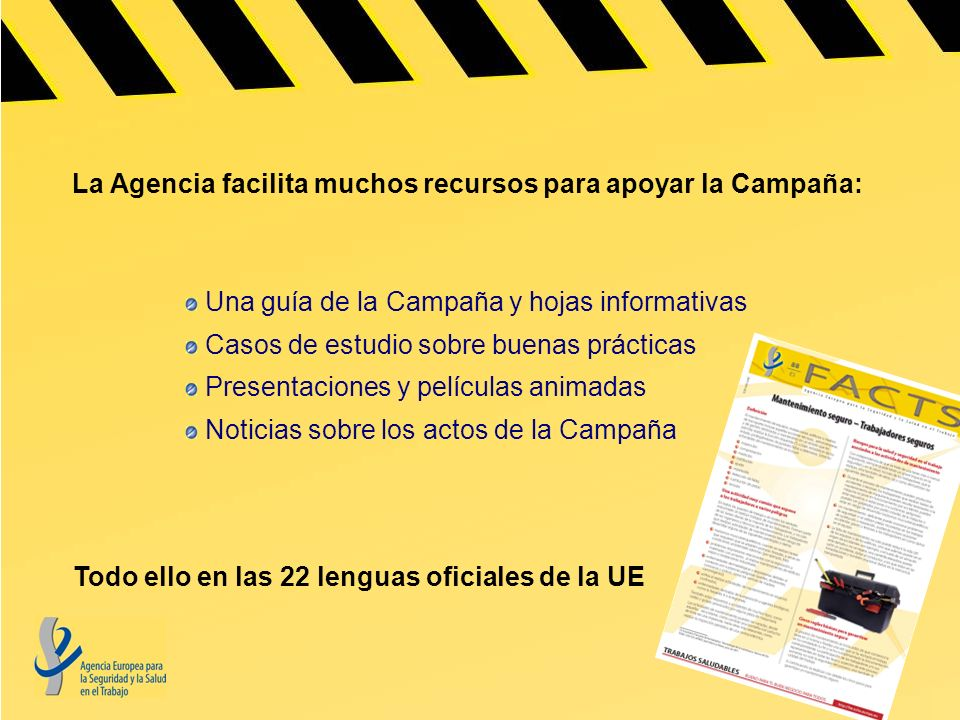 La Agencia facilita muchos recursos para apoyar la Campaña: