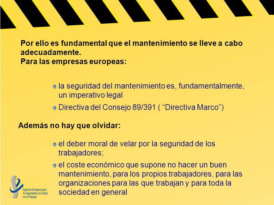 Por ello es fundamental que el mantenimiento se lleve a cabo adecuadamente. Para las empresas europeas: