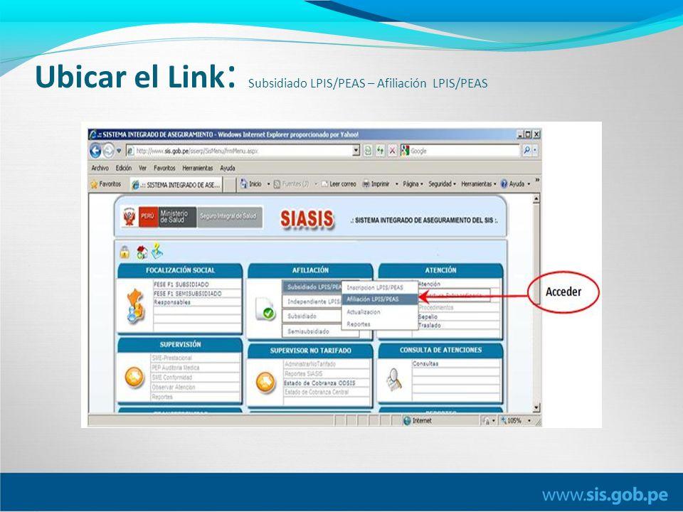 Ubicar el Link: Subsidiado LPIS/PEAS – Afiliación LPIS/PEAS