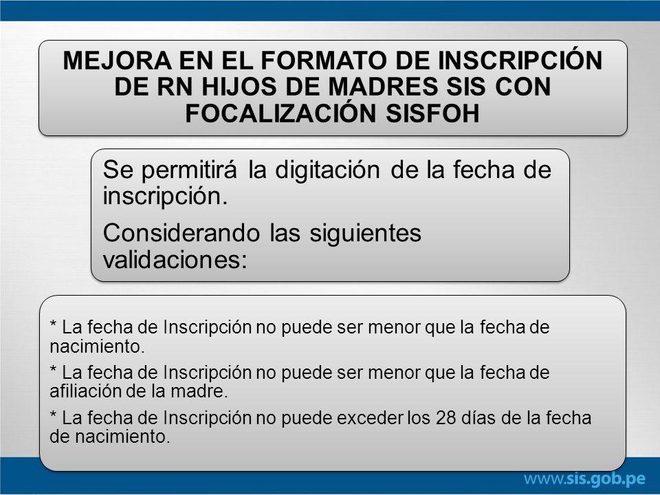 Se permitirá la digitación de la fecha de inscripción.