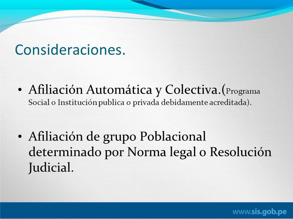 Consideraciones. Afiliación Automática y Colectiva.(Programa Social o Institución publica o privada debidamente acreditada).