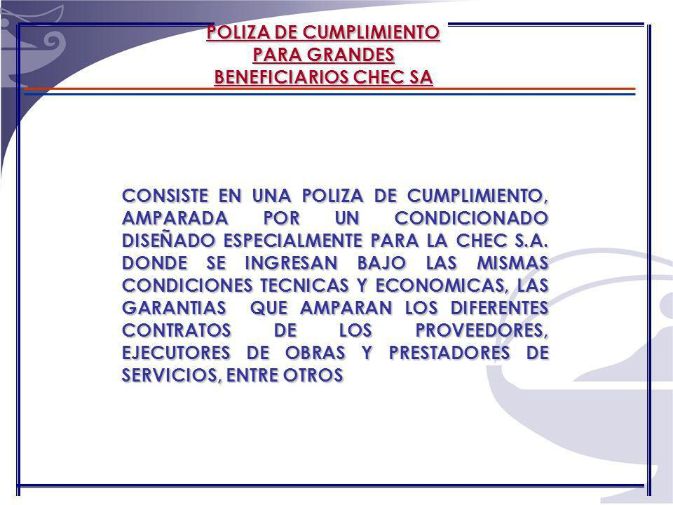 POLIZA DE CUMPLIMIENTO PARA GRANDES BENEFICIARIOS CHEC SA