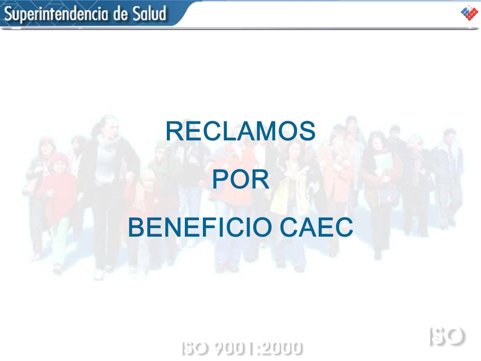 RECLAMOS POR BENEFICIO CAEC