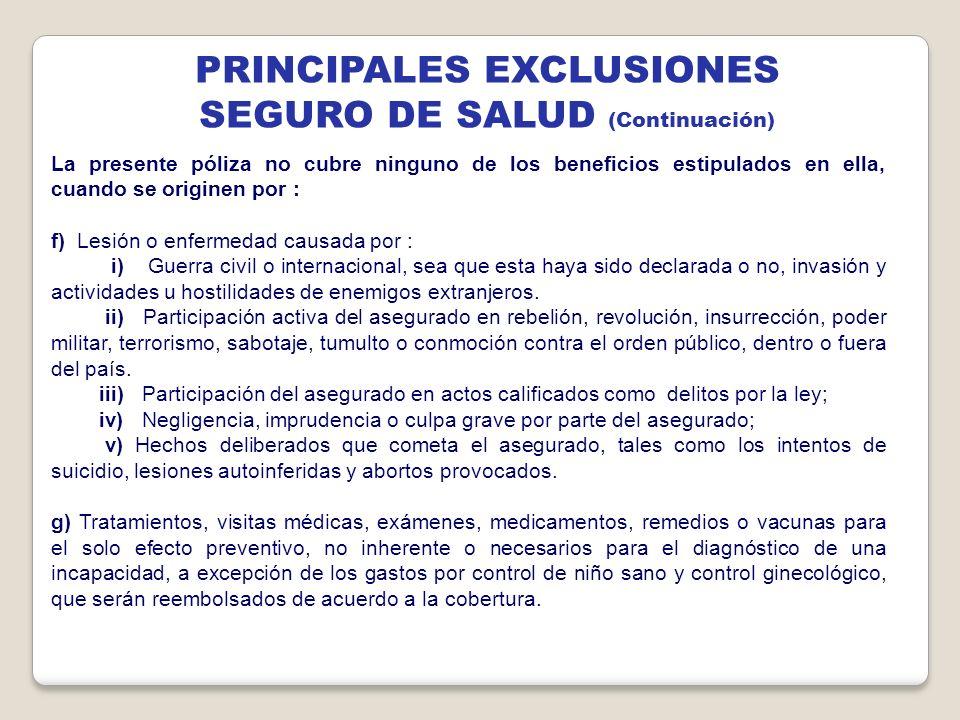 PRINCIPALES EXCLUSIONES SEGURO DE SALUD (Continuación)
