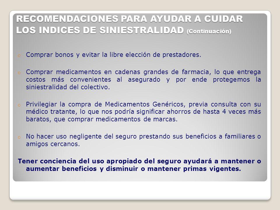RECOMENDACIONES PARA AYUDAR A CUIDAR LOS INDICES DE SINIESTRALIDAD (Continuación)