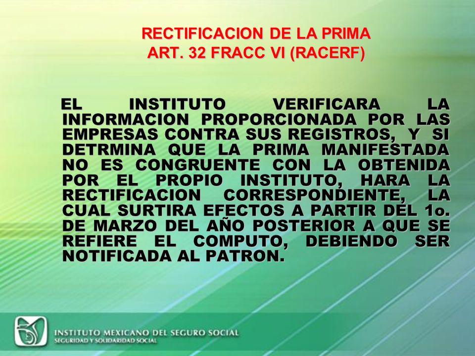 RECTIFICACION DE LA PRIMA ART. 32 FRACC VI (RACERF)