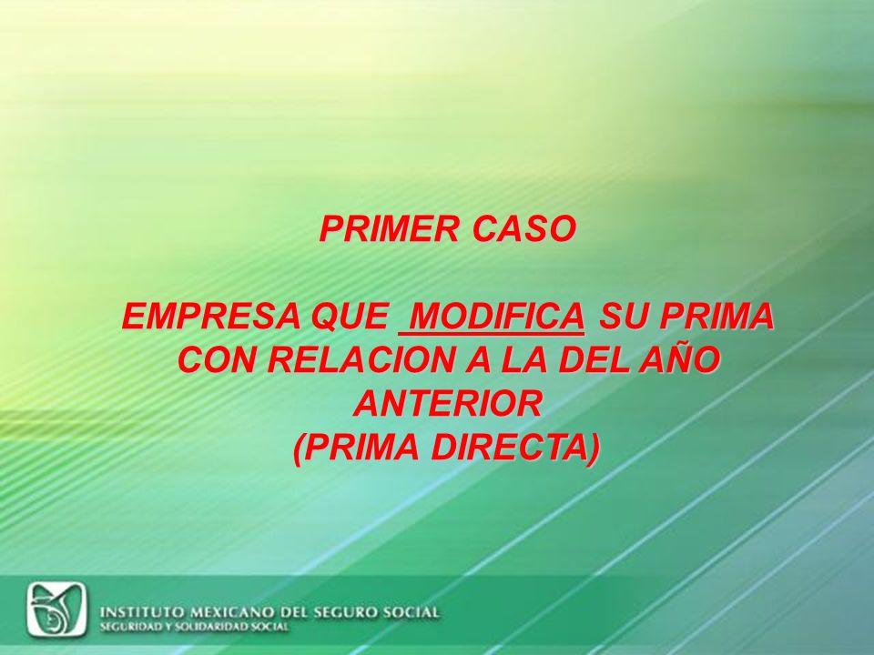 PRIMER CASO EMPRESA QUE MODIFICA SU PRIMA CON RELACION A LA DEL AÑO ANTERIOR (PRIMA DIRECTA)