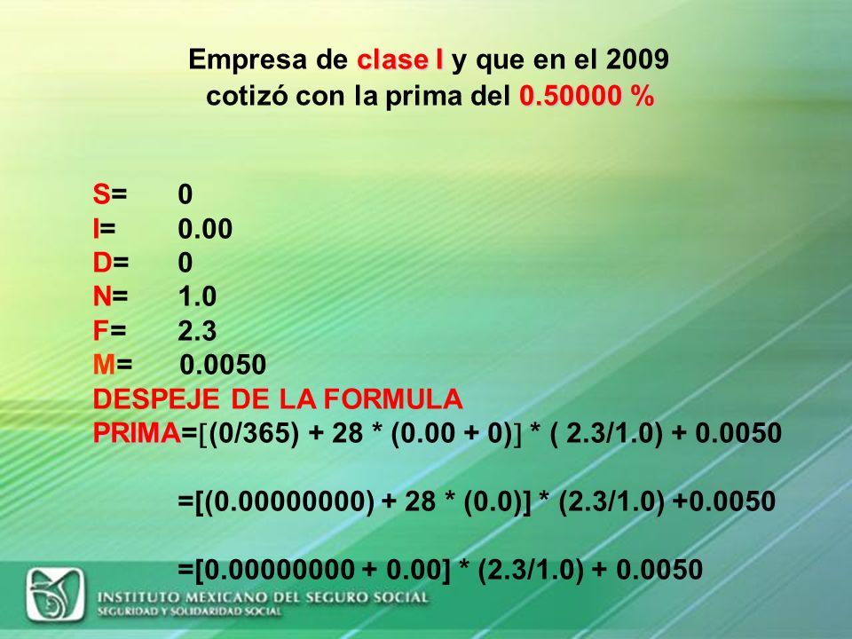 Empresa de clase I y que en el 2009 cotizó con la prima del 0.50000 %