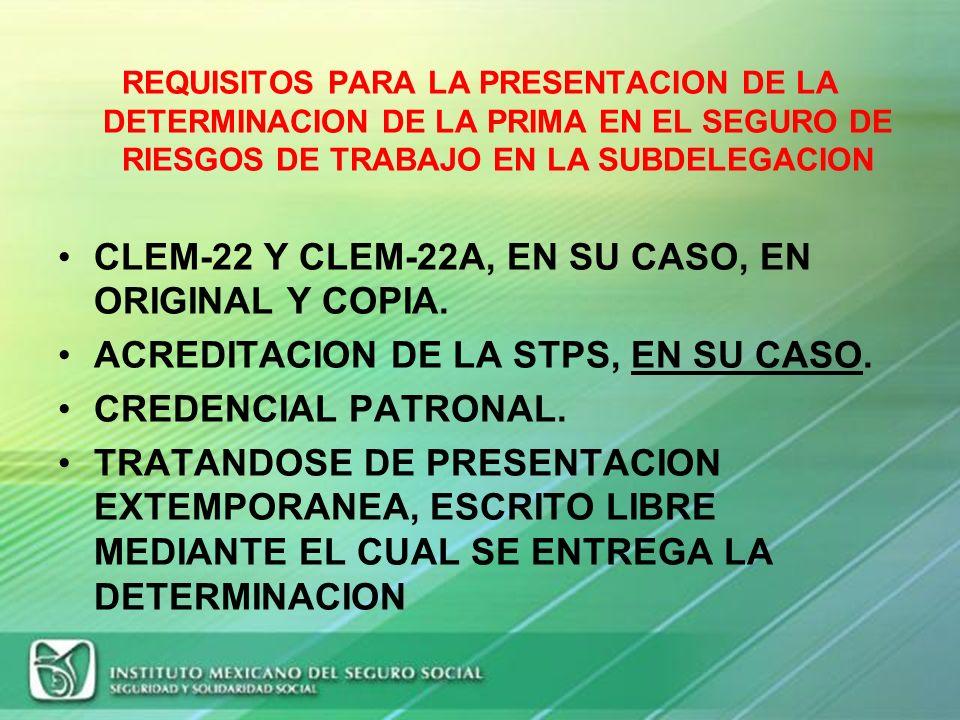 CLEM-22 Y CLEM-22A, EN SU CASO, EN ORIGINAL Y COPIA.