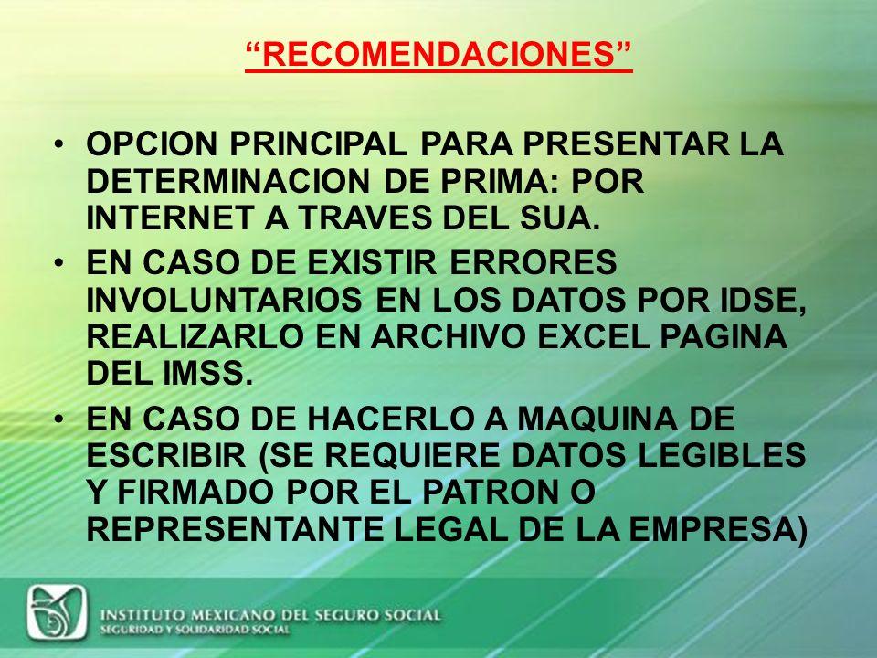 RECOMENDACIONES OPCION PRINCIPAL PARA PRESENTAR LA DETERMINACION DE PRIMA: POR INTERNET A TRAVES DEL SUA.