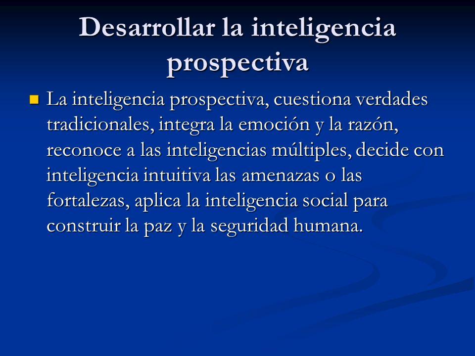 Desarrollar la inteligencia prospectiva