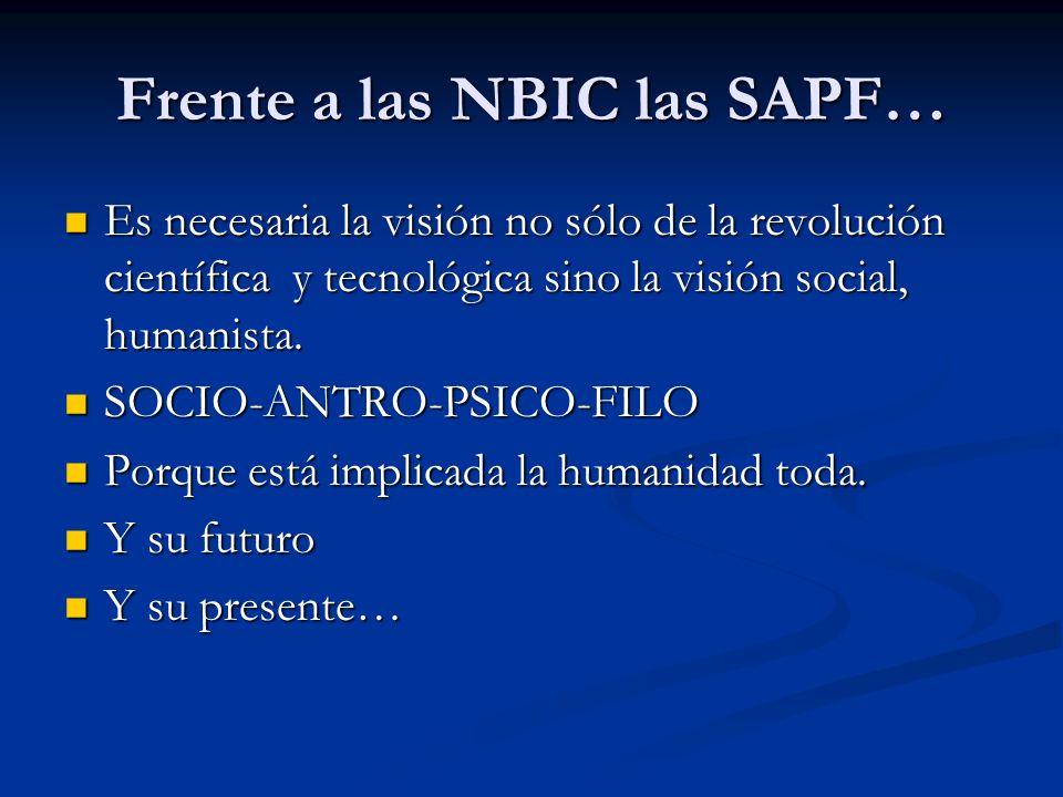 Frente a las NBIC las SAPF…