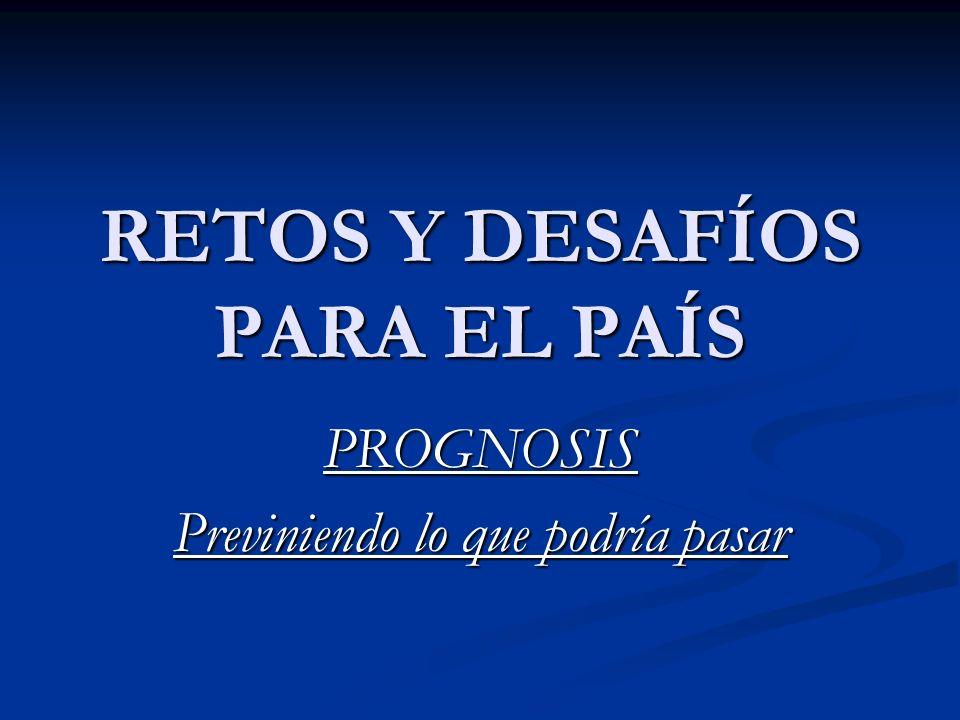 RETOS Y DESAFÍOS PARA EL PAÍS