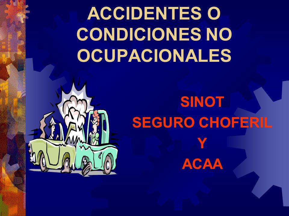 ACCIDENTES O CONDICIONES NO OCUPACIONALES