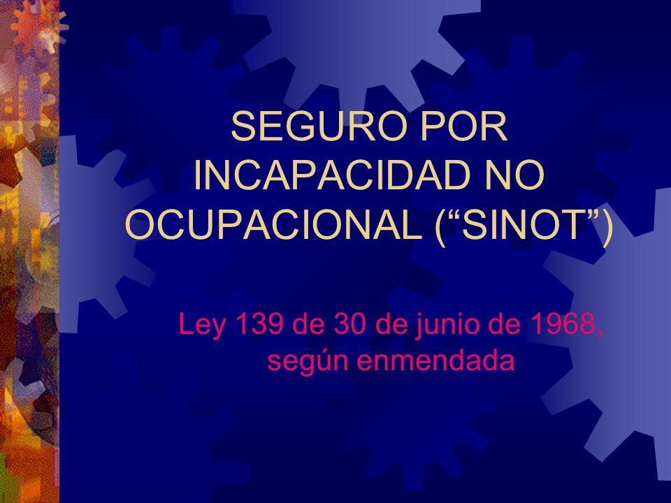 SEGURO POR INCAPACIDAD NO OCUPACIONAL ( SINOT )