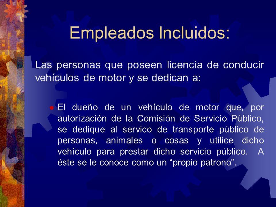 Empleados Incluidos:Las personas que poseen licencia de conducir vehículos de motor y se dedican a: