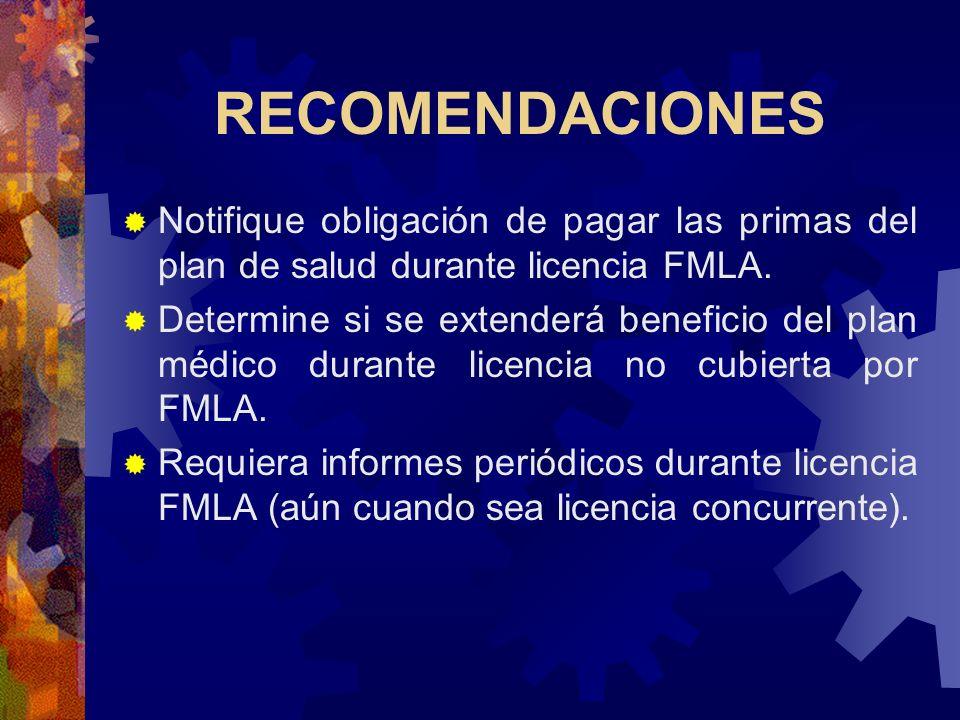 RECOMENDACIONESNotifique obligación de pagar las primas del plan de salud durante licencia FMLA.