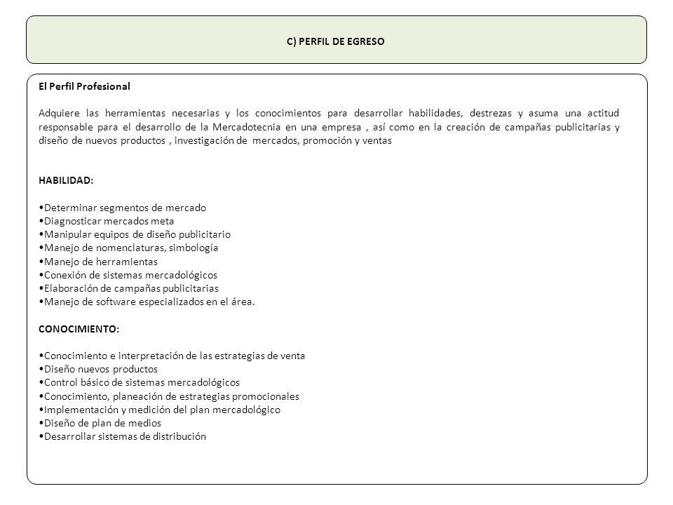 C) PERFIL DE EGRESO El Perfil Profesional.