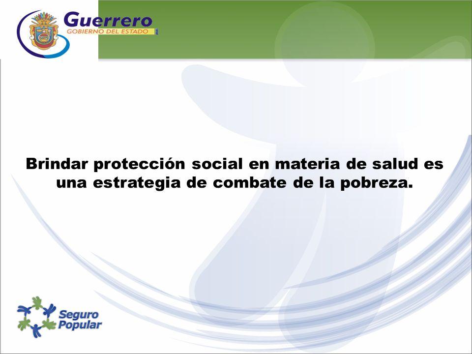 Brindar protección social en materia de salud es una estrategia de combate de la pobreza.