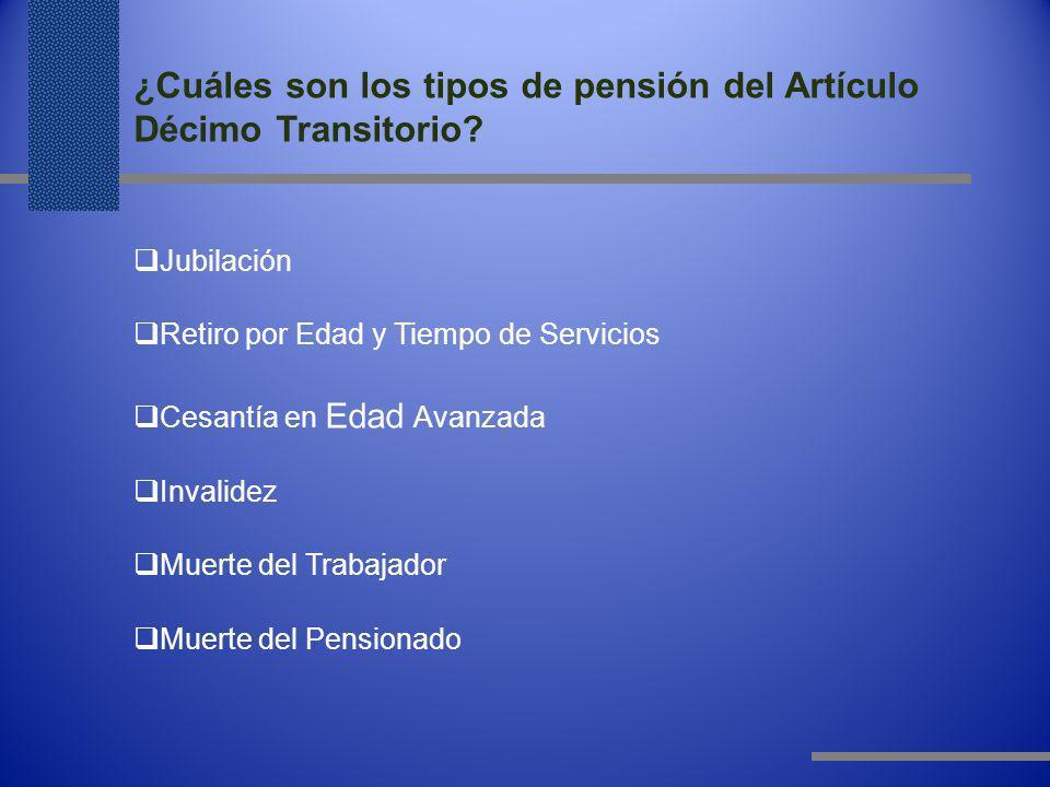 ¿Cuáles son los tipos de pensión del Artículo Décimo Transitorio
