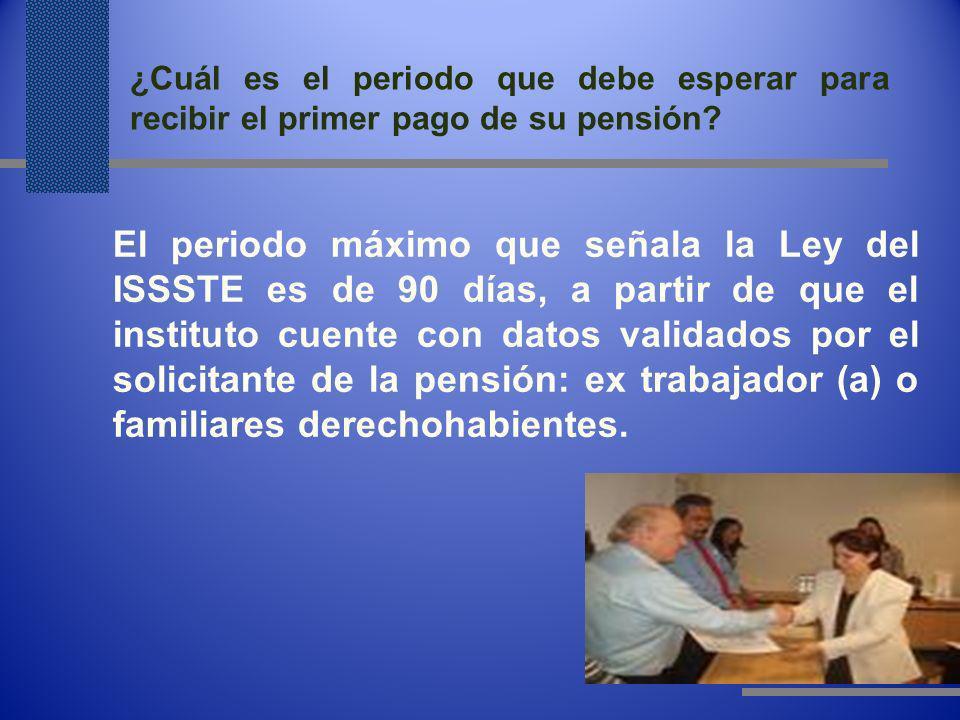 ¿Cuál es el periodo que debe esperar para recibir el primer pago de su pensión
