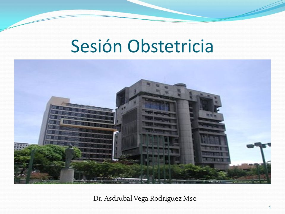 Sesión Obstetricia Dr. Asdrubal Vega Rodriguez Msc