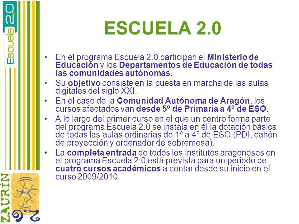 ESCUELA 2.0 En el programa Escuela 2.0 participan el Ministerio de Educación y los Departamentos de Educación de todas las comunidades autónomas.