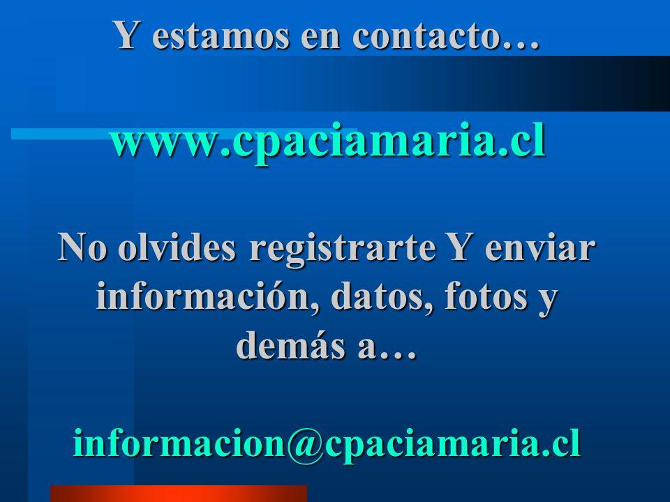 Y estamos en contacto… www. cpaciamaria