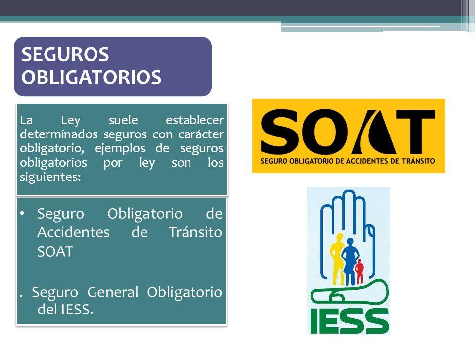SEGUROS OBLIGATORIOS Seguro Obligatorio de Accidentes de Tránsito SOAT