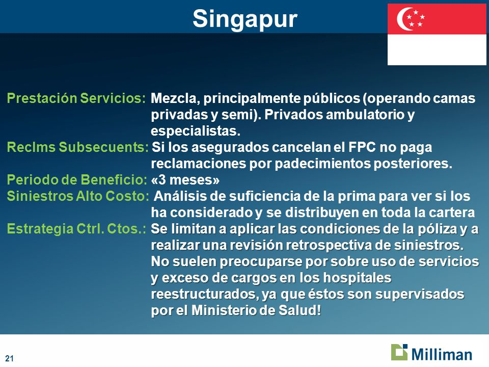 Singapur Prestación Servicios: Mezcla, principalmente públicos (operando camas privadas y semi). Privados ambulatorio y especialistas.