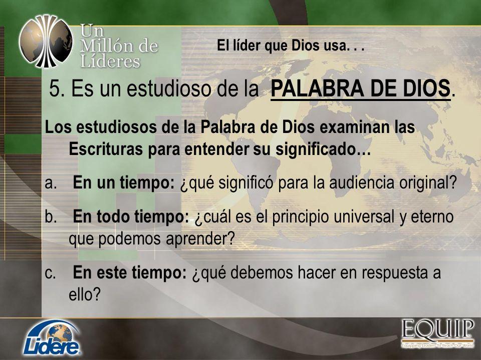 5. Es un estudioso de la PALABRA DE DIOS.