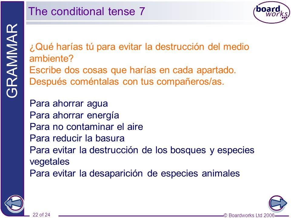 The conditional tense 7 ¿Qué harías tú para evitar la destrucción del medio ambiente