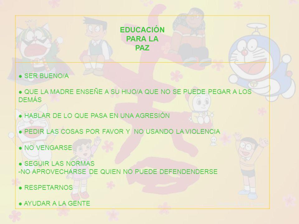 EDUCACIÓN PARA LA PAZ ● SER BUENO/A