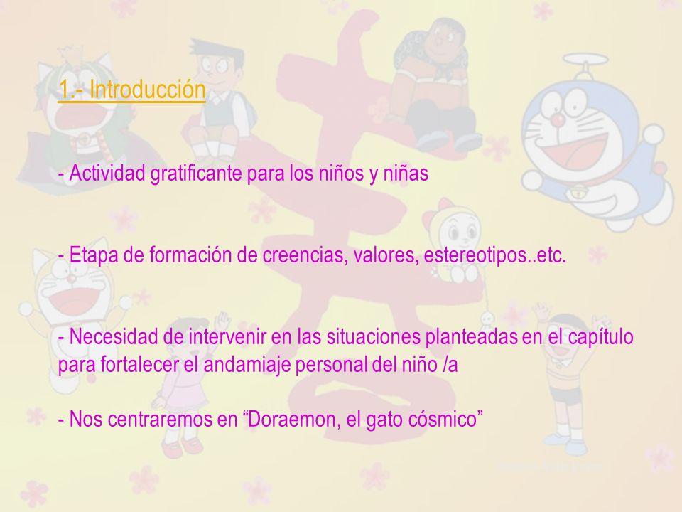 1.- Introducción - Actividad gratificante para los niños y niñas - Etapa de formación de creencias, valores, estereotipos..etc.