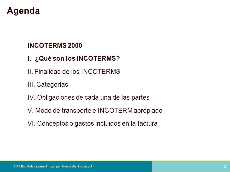 Agenda INCOTERMS 2000 I. ¿Qué son los INCOTERMS
