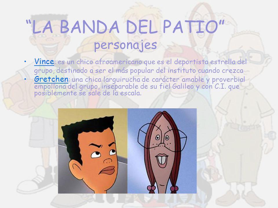 LA BANDA DEL PATIO personajes
