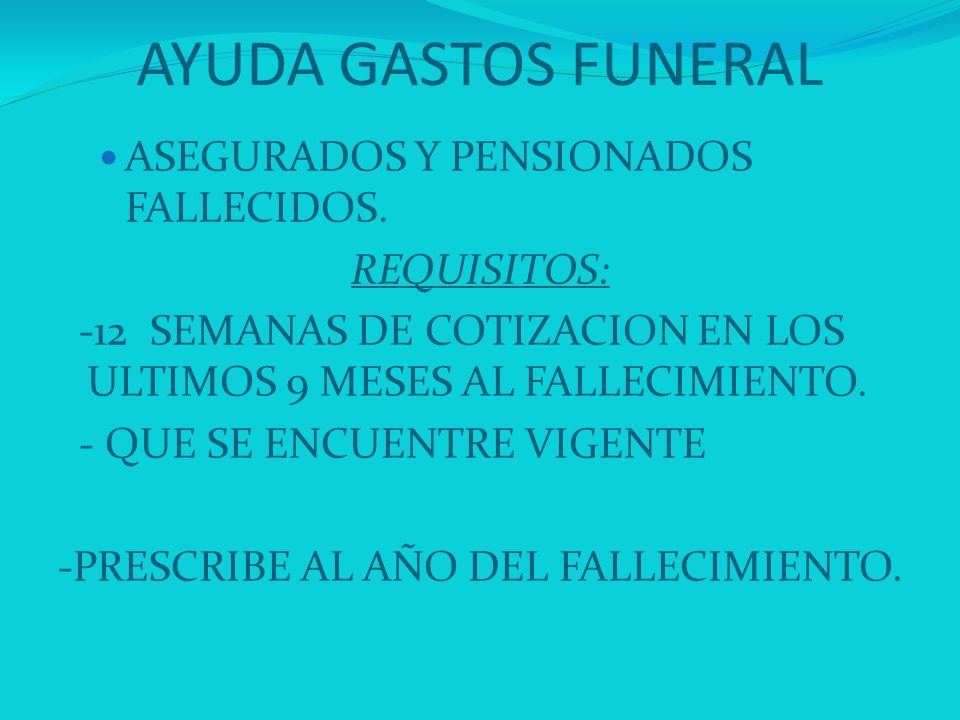 AYUDA GASTOS FUNERAL ASEGURADOS Y PENSIONADOS FALLECIDOS. REQUISITOS: