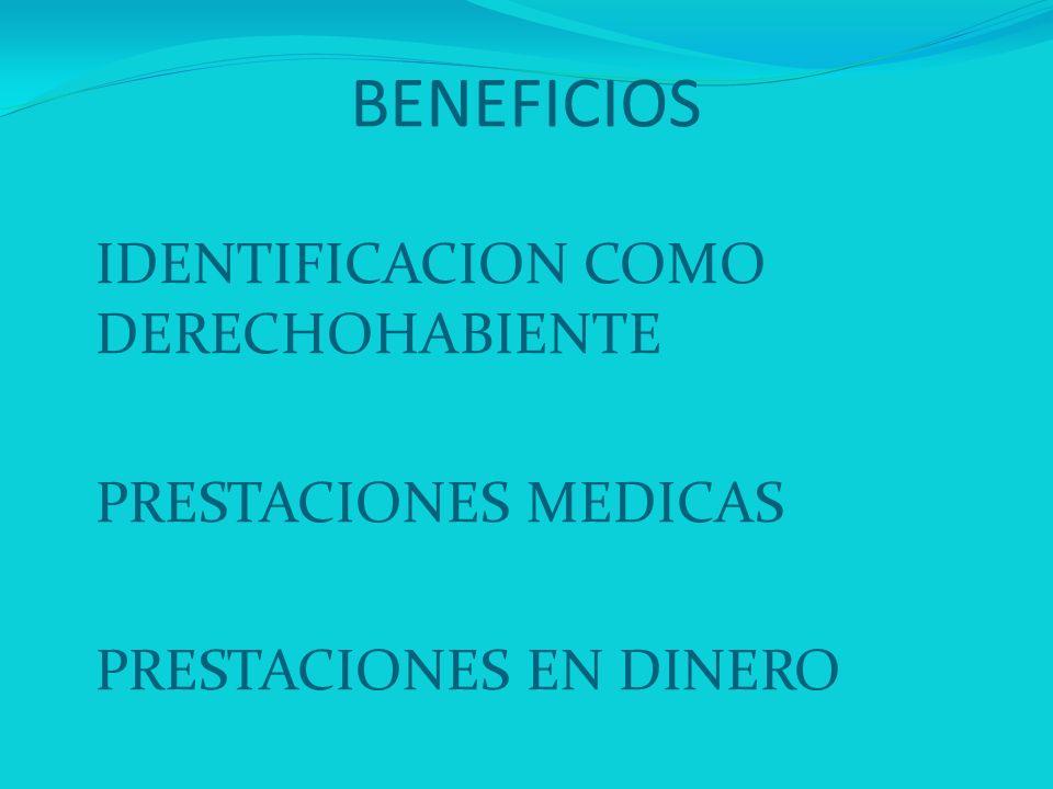 BENEFICIOS IDENTIFICACION COMO DERECHOHABIENTE PRESTACIONES MEDICAS