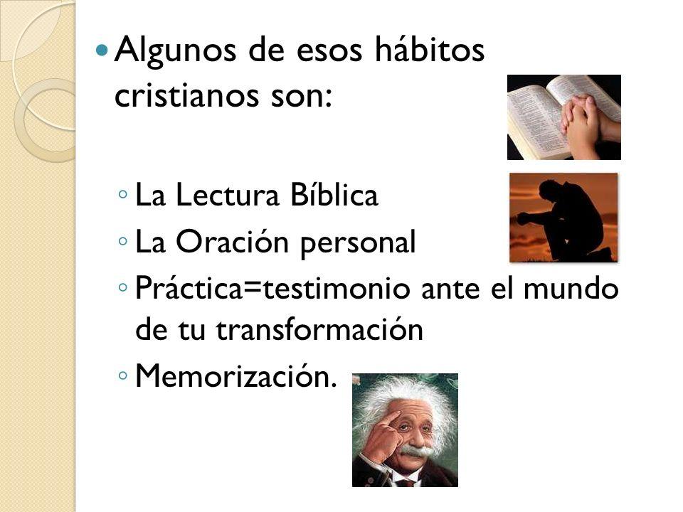 Algunos de esos hábitos cristianos son: