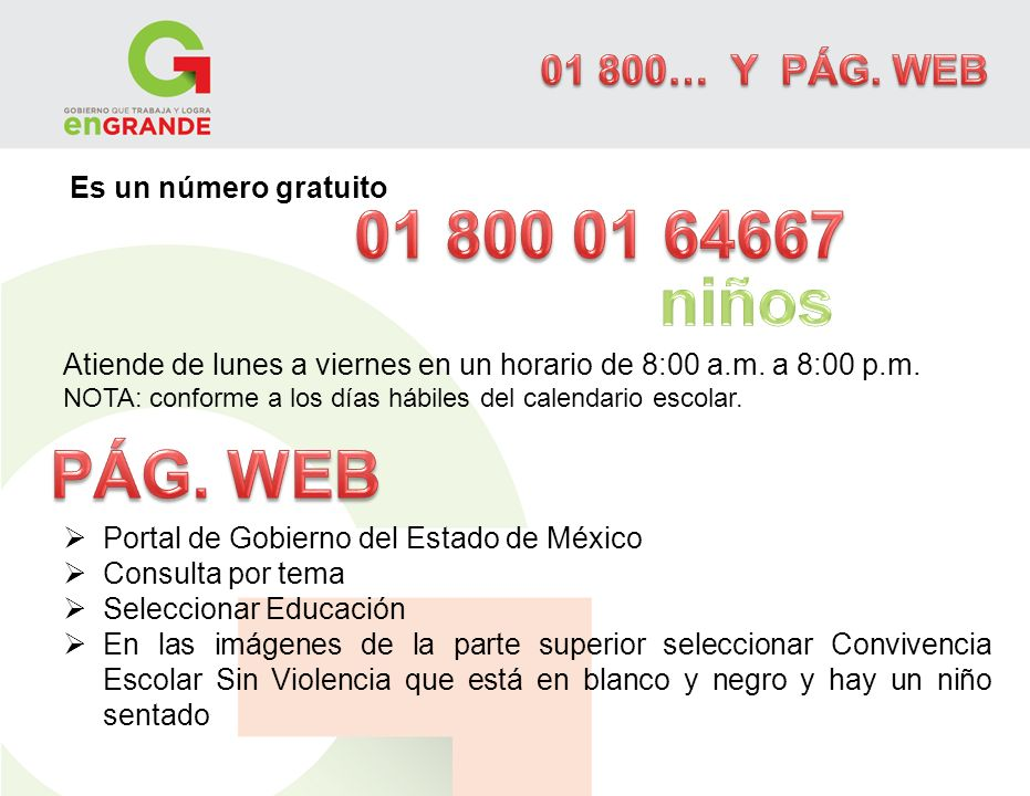 01 800… Y PÁG. WEB Es un número gratuito. Atiende de lunes a viernes en un horario de 8:00 a.m. a 8:00 p.m.