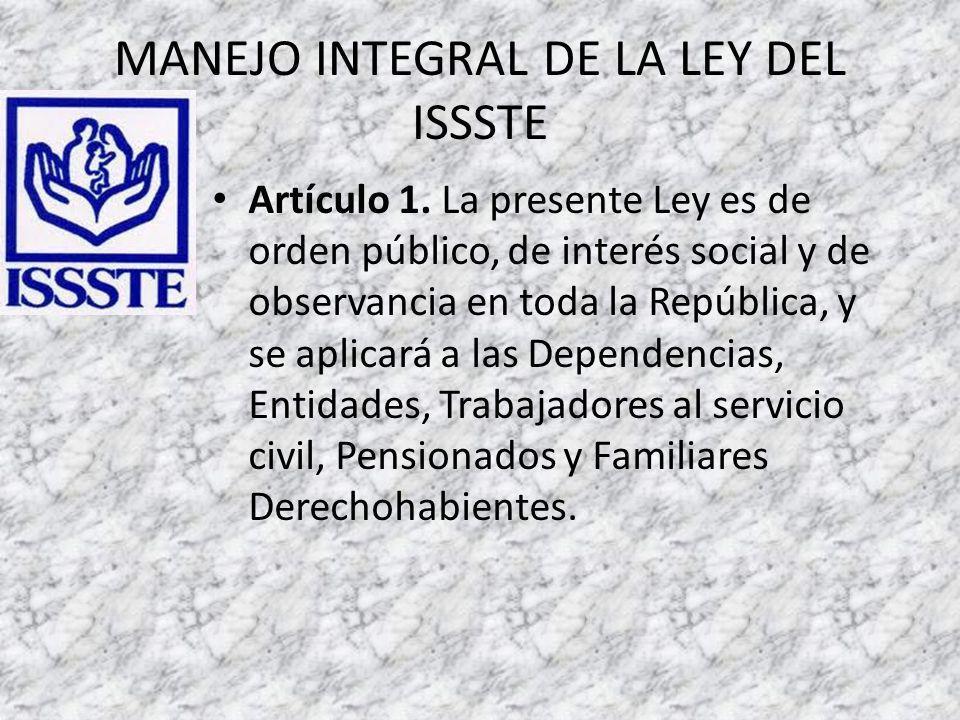 MANEJO INTEGRAL DE LA LEY DEL ISSSTE