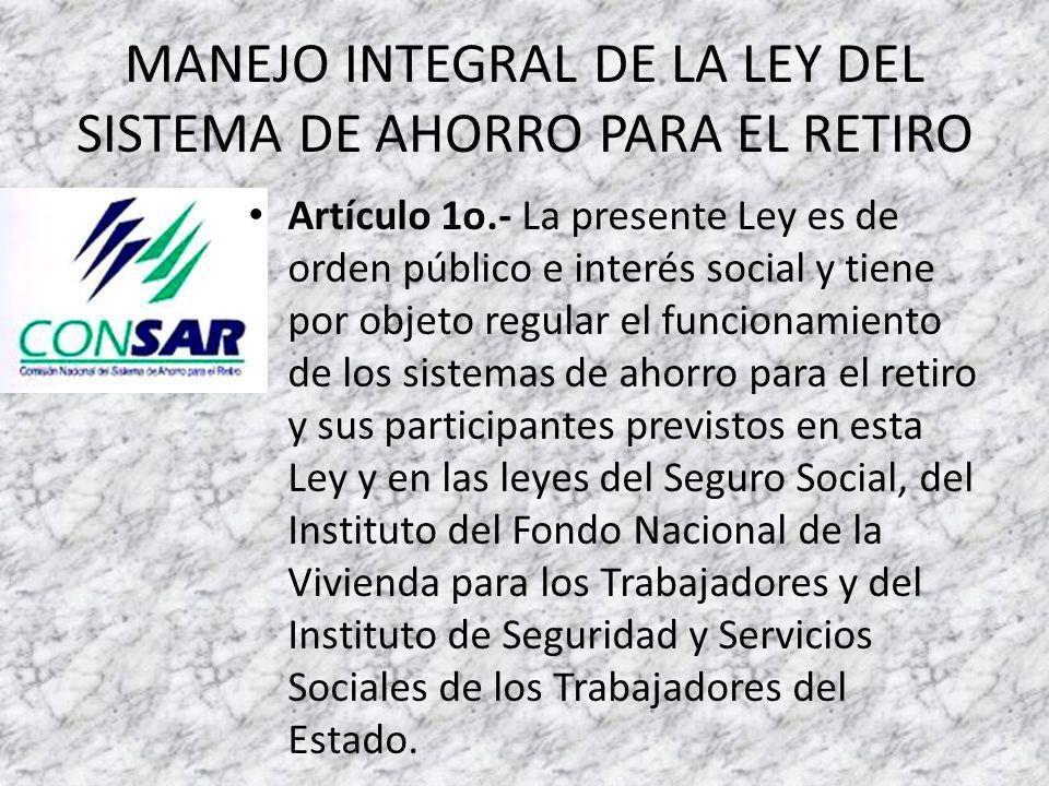 MANEJO INTEGRAL DE LA LEY DEL SISTEMA DE AHORRO PARA EL RETIRO