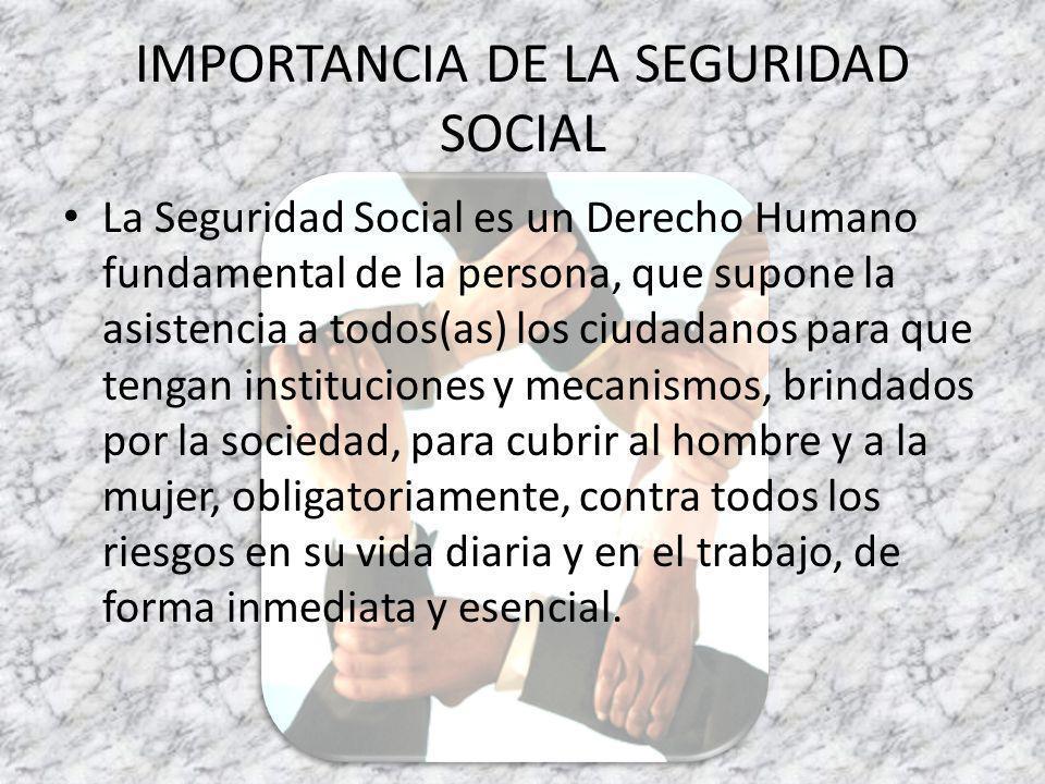 IMPORTANCIA DE LA SEGURIDAD SOCIAL