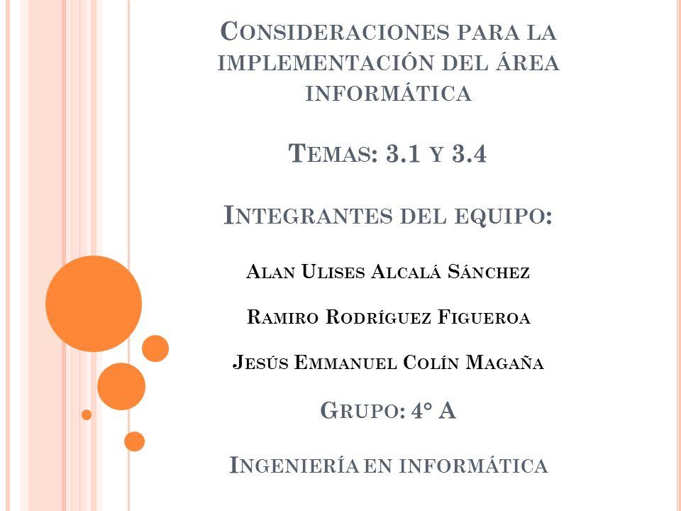 Consideraciones para la implementación del área informática Temas: 3