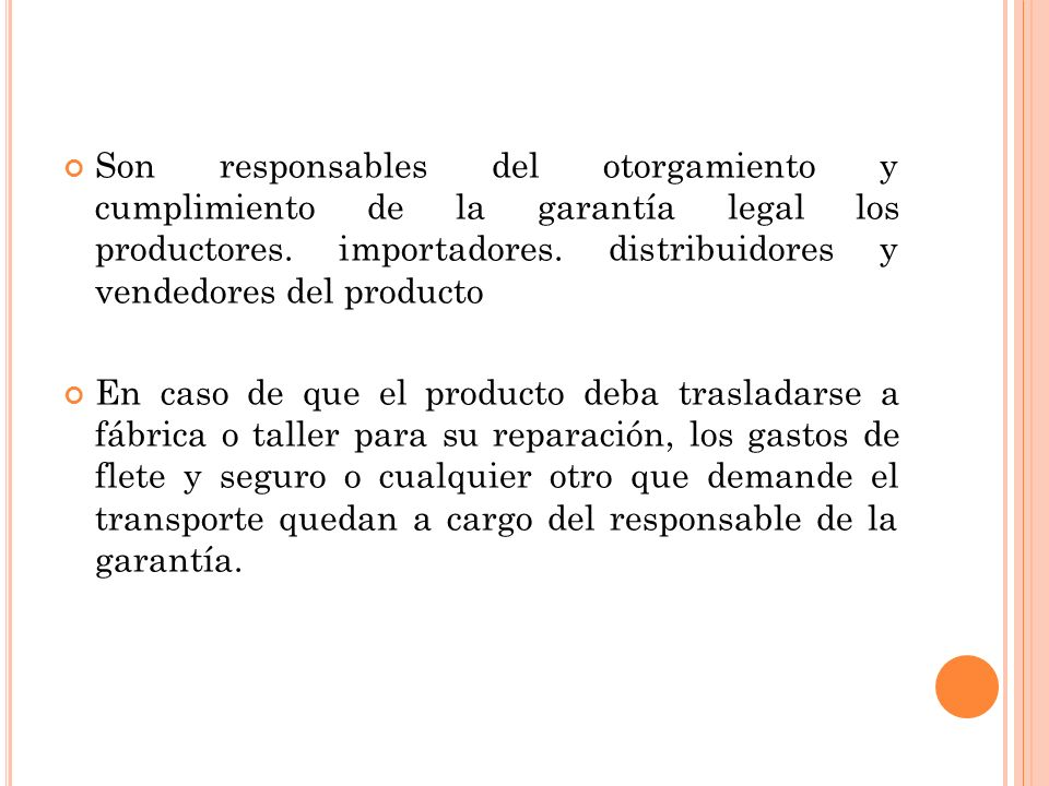Son responsables del otorgamiento y cumplimiento de la garantía legal los productores. importadores. distribuidores y vendedores del producto