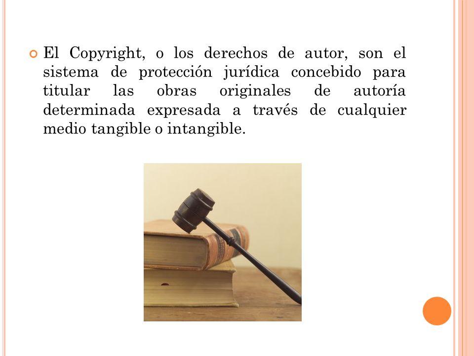 El Copyright, o los derechos de autor, son el sistema de protección jurídica concebido para titular las obras originales de autoría determinada expresada a través de cualquier medio tangible o intangible.