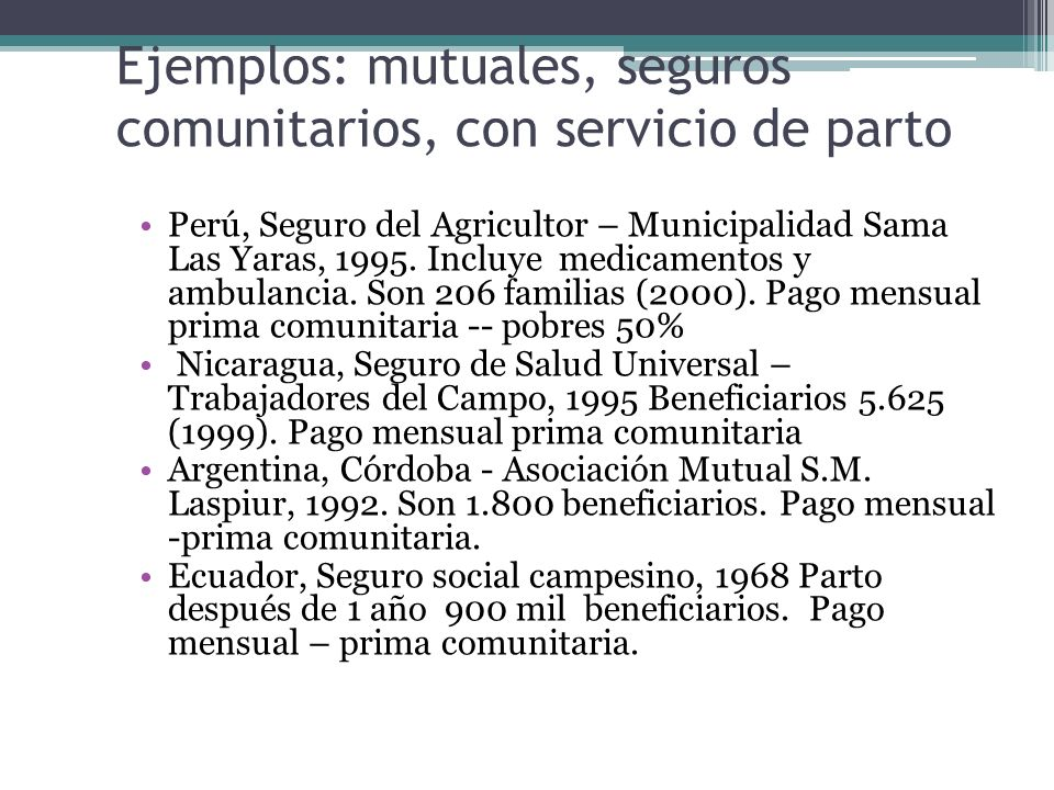 Ejemplos: mutuales, seguros comunitarios, con servicio de parto