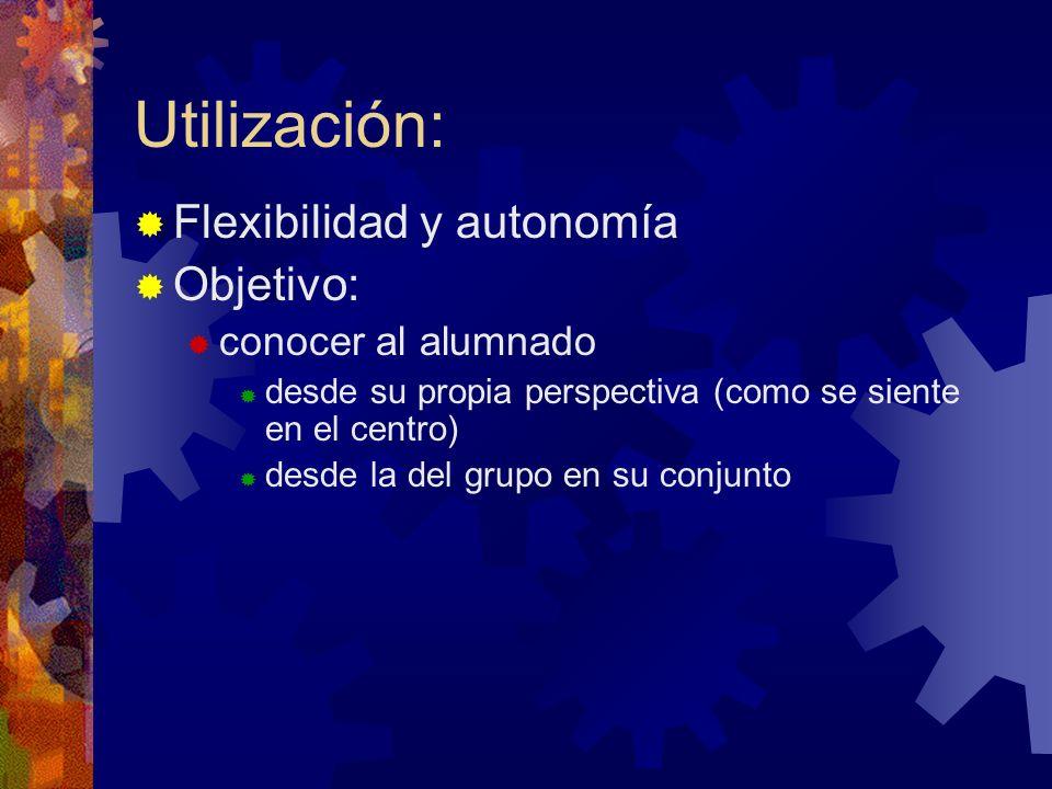 Utilización: Flexibilidad y autonomía Objetivo: conocer al alumnado