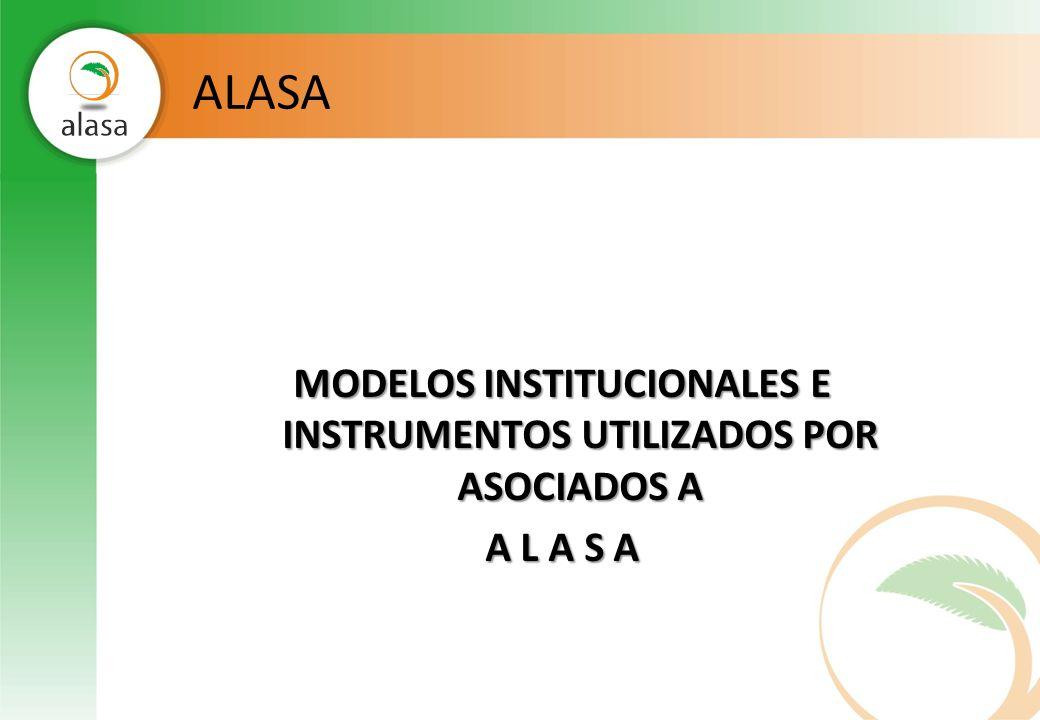 ALASA MODELOS INSTITUCIONALES E INSTRUMENTOS UTILIZADOS POR ASOCIADOS A A L A S A